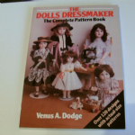 The Dolls' Dressmaker: The Complete Pattern Book (The Complete Pattern Book)1996 by Venus A. Dodge